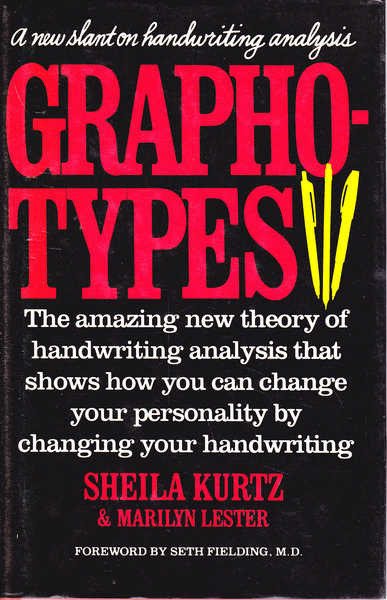 Grapho-Types (Graphotypes): A New Slant on Handwriting Analysis