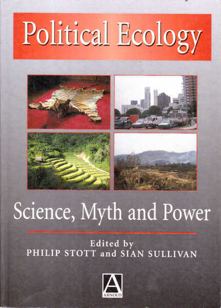 Political Ecology: Science, Myth and Power