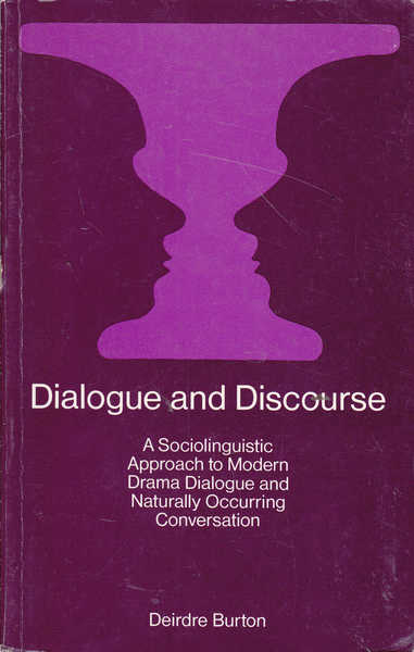 Dialogue and Discourse: A Sociolinguistic Approach to Modern Drama, Dialogue, and Naturally Occurring Conversation