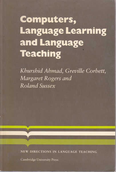 Computers, Language Learning and Language Teaching