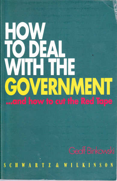 How to Deal with the Government ...and How to Cut the Red Tape