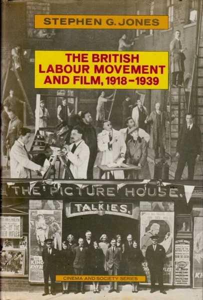 The British Labour Movement and Film, 1918-1939