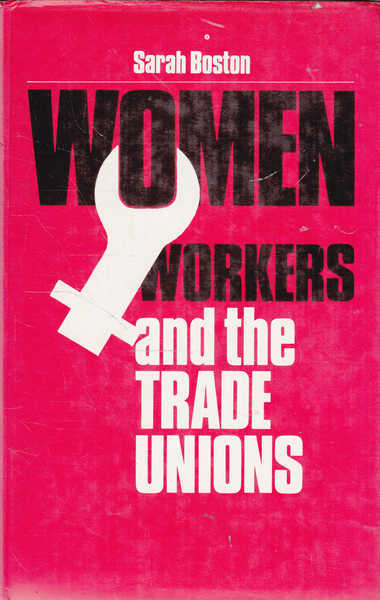 Women Workers and the Trade Union Movement