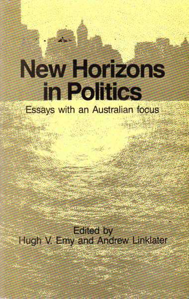 New Horizons in Politics: Essays with an Australian Focus