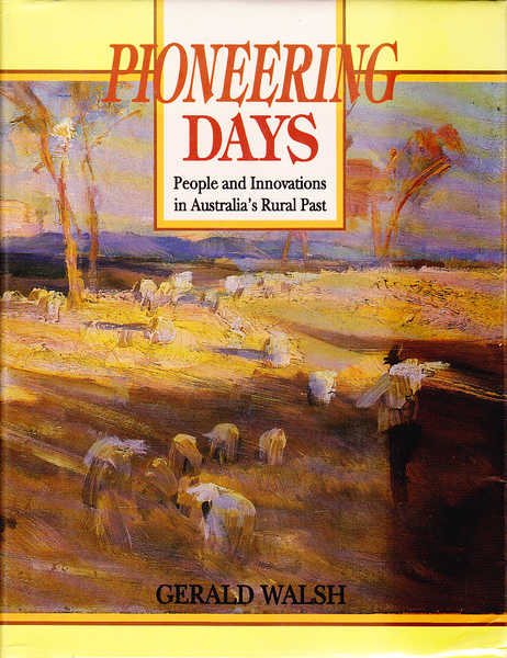 Pioneering Days: People and Innovations in Australia's Rural Past