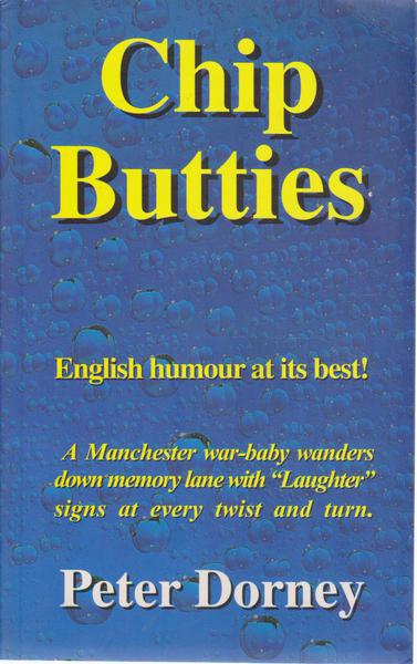 Chip Butties: A Manchester War-baby Wanders Down Memory Lane with Laughter Signs at Every Twist and Turn