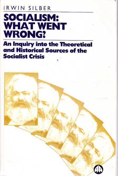 Socialism: What Went Wrong? An Inquiry Into the Theoretical and Historical Sources of the Socialist Crisis