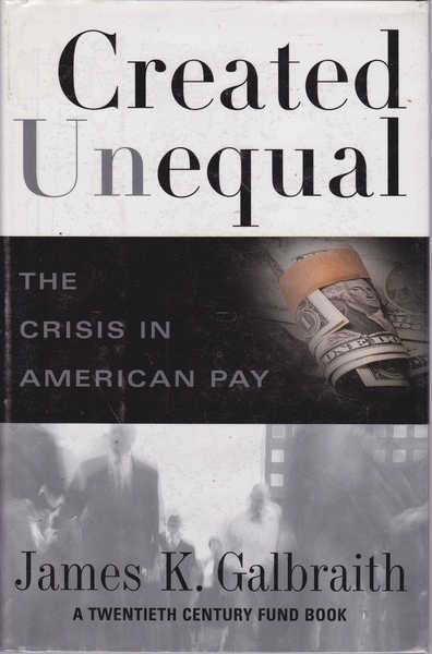 Created Unequal: The Crisis in American Pay
