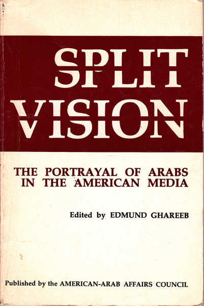 Split Vision: The Portrayal of Arabs in the American Media