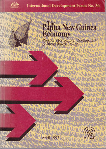 The Papua New Guinea Economy: Prospects for Sectoral Development and Broad Based Growth April 1993