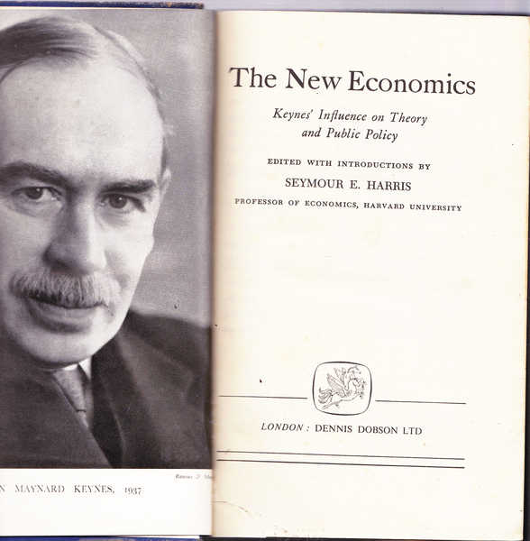 The New Economics: Keynes' Influence on Theory and Public Policy
