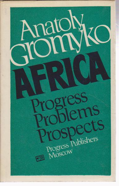 Africa: Progress, Problems, Prospects (An Analysis of the 1960s-1970s)