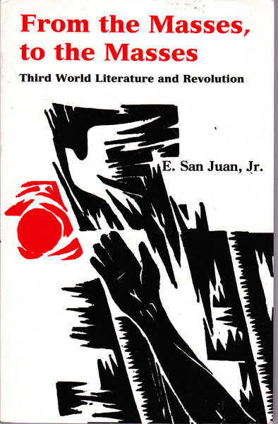 From the Masses, to the Masses: Third World Literature and Revolution