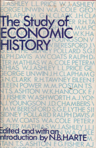 The Study of Economic History: Collected Inaugural Lectures 1893-1970