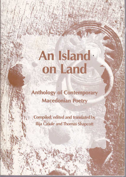 An Island on Land: Anthology of Contemporary Macedonian Poetry