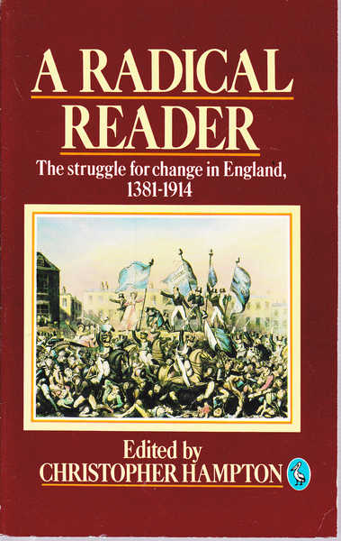 A Radical Reader: The Struggle for Change in England, 1381-1914