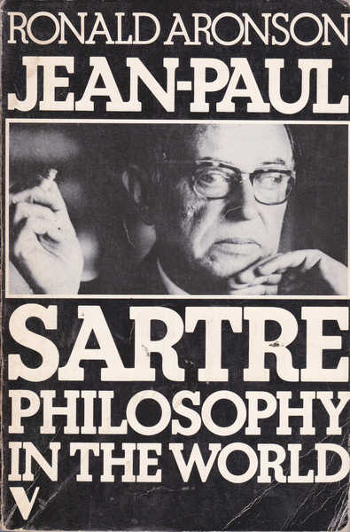 Jean-Paul Sartre: Philosophy in the World