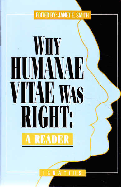 Why Humanae Vitae Was Right: A Reader