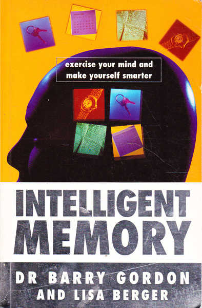 Intelligent Memory: Exercise Your Mind and Make Yourself Smarter