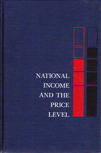 National Income and the Price Level: a Study in Macrotheory