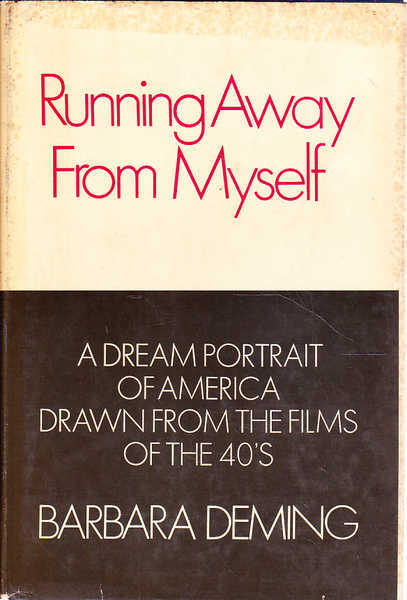 Running Away from Myself: a Dream Portrait of America Drawn from the Films of the 40's