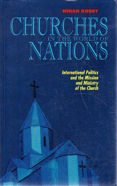 Churches in the World of Nations: International Politics and the Mission and Ministry of the Church