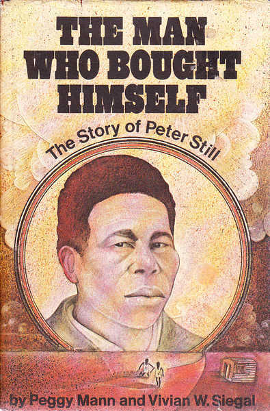The Man Who Bought Himself: The Story of Peter Still
