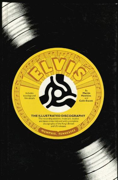 Elvis Presley: The Illustrated Discography