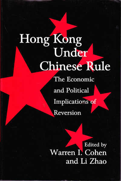 Hong Kong Under Chinese Rule: The Economic and Political Implications of Reversion