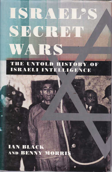 Israel's Secret Wars: The Untold History of Israeli Intelligence
