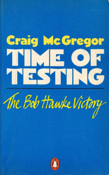 Time of Testing: The Bob Hawke Victory