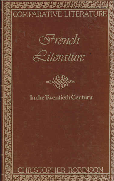 French Literature : In the Twentieth Century (Comparative Literature)