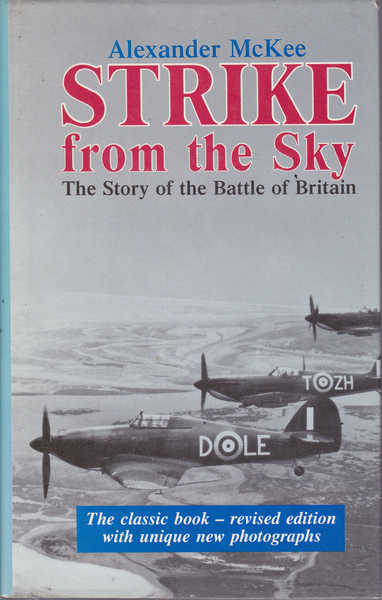 Strike from the Sky : The Story of the Battle of Britain