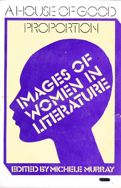 A House of Good Proportion : Images of Women in Literature
