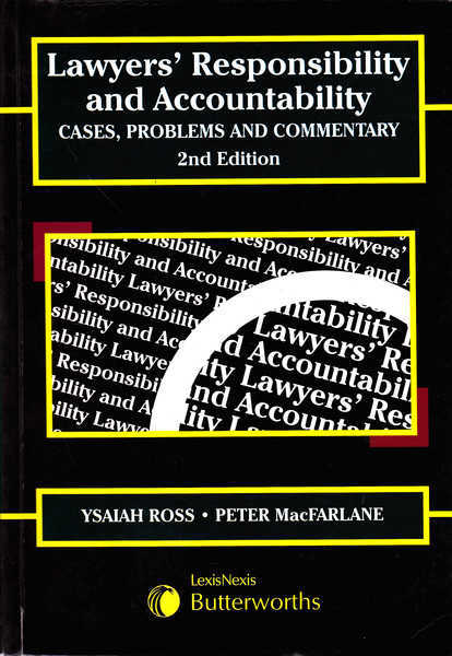 Lawyers' Responsibility and Accountability: Cases, Problems and Commentary