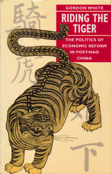 Riding the Tiger: The politics of Economic Reform in Post-Mao China