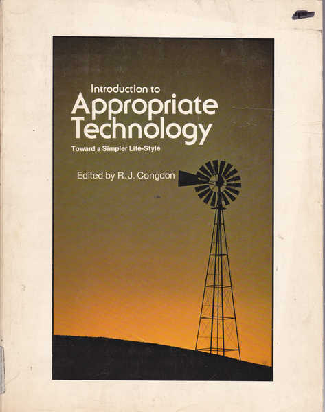 Introduction to Appropriate Technology: Toward a Simpler Life-Style
