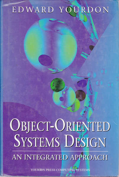Object-Oriented Systems Design: An Integrated Approach