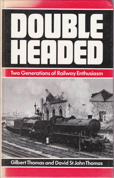 Double Headed: Two Generations of Railway Enthusiasm