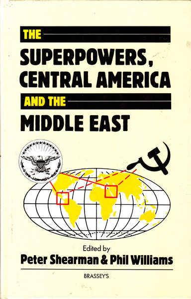 The Superpowers, Central America, and the Middle East