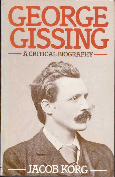 George Gissing : a Critical Biography