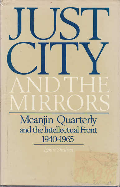 Just City and the Mirrors: Meanjin Quarterly and Intellectual Front 1940-1965