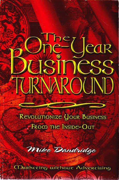 The One-Year Business Turnaround: Revolutionize Your Business from the Inside-Out