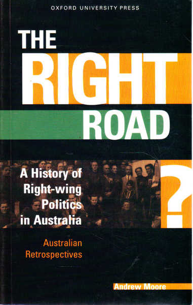 The Right Road: A History of Right-Wing Politics in Australia