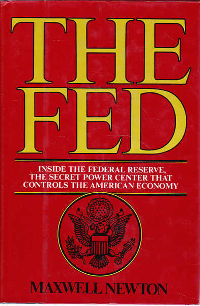 The Fed: Inside the Federal Reserve, the Secret Power Center That Controls the American Economy
