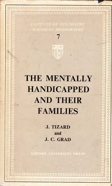 The Mentally Handicapped and Their Families: a Social Survey