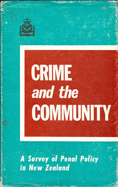 Crime and the Community: a Survey of Penal Policy in New Zealand
