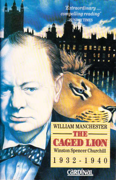 The Caged Lion : Winston Spencer Churchill, 1932-40