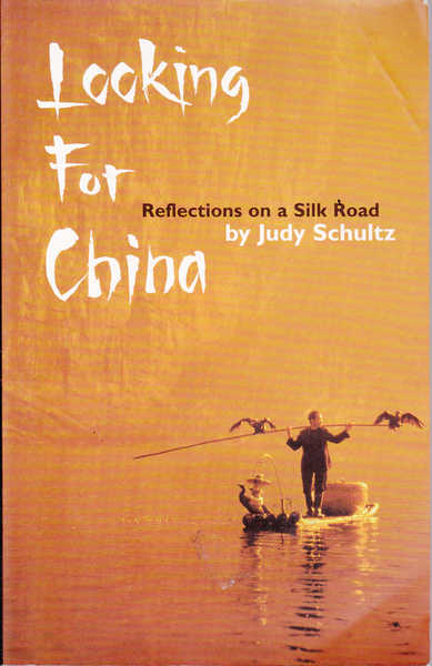 Looking for China: Reflections on a Silk Road