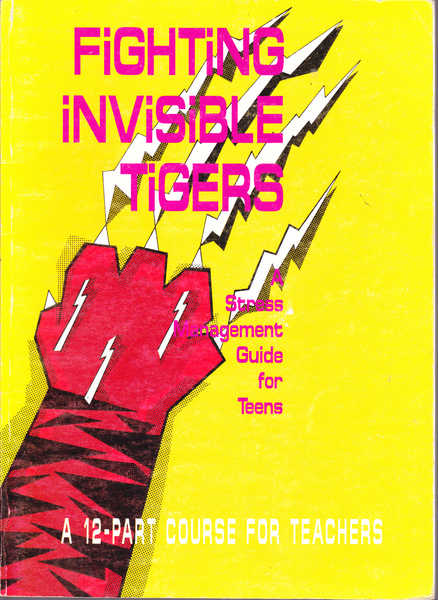 Fighting Invisible Tigers: A 12-Part Course in Lifeskills Development